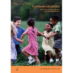 Kim John Payne – Gyermekeink játékai