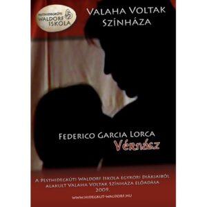 Federico Garcia Lorca: Vérnász – WalahaVoltak
