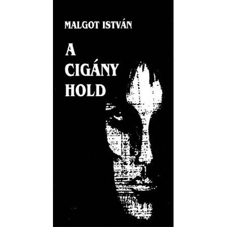 Malgot István – A cigány hold