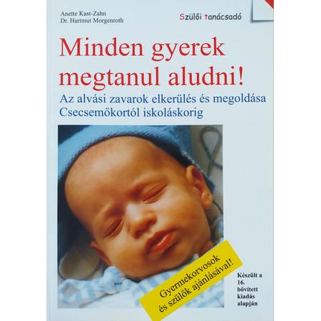 Annette Kast-Zahn és Dr. Hartmut Morgenroth – Minden gyerek megtanul aludni!