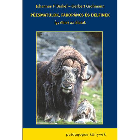 Johannes F. Brakel – Gerbert Grohmann – Pézsmatulok, fakopáncs és delfinek 2. kiadás