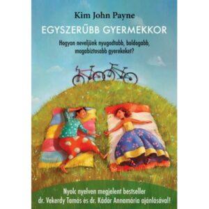 Kim John Payne – Egyszerűbb gyermekkor