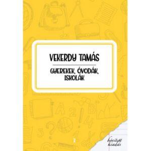 Vekerdy Tamás – Gyerekek, óvodák, iskolák