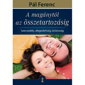 Pál Ferenc (Feri atya) – A magánytól az összetartozásig